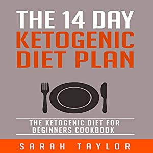 The 14 Day Ketogenic Diet Plan Audiobook