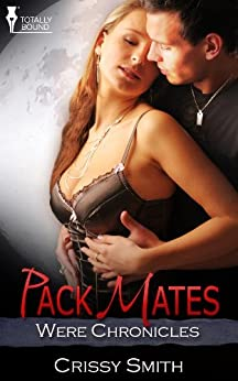 Pack Mates (Were Chronicles Book 6) by [Smith, Crissy]