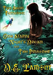 Two Short Fantasies: One Starry Night's Dream and The Prisoner (English Edition)