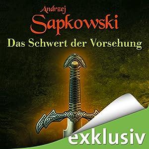 Das Schwert der Vorsehung (The Witcher Prequel 2) Hörbuch