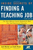 Inside Secrets of Finding a Teaching Job, Jack Warner and Clyde Bryan, 1593572956