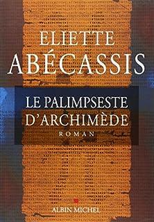 Le palimpseste d'Archimède, Abécassis, Eliette