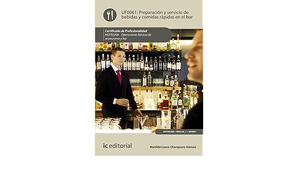 Amazon.com: Preparación y servicio de bebidas y comidas rápidas en el bar. HOTR0208 (Spanish Edition) eBook: Matilde Laura Charquero Gómez, ...