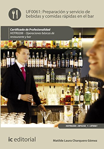 Preparación y servicio de bebidas y comidas rápidas en el bar. HOTR0208 (Spanish Edition