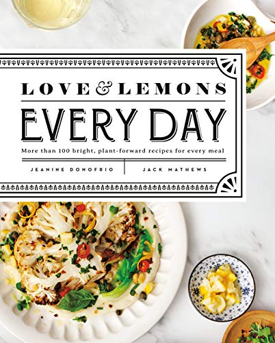Book cover from Love and Lemons Every Day: More than 100 Bright, Plant-Forward Recipes for Every Meal by Jeanine Donofrio