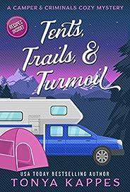 Tents, Trails and Turmoil: A Camper and Criminals Cozy Mystery Series Book 11 (A Camper & Criminals Cozy M