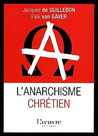 L'anarchisme chrétien par Jacques de Guillebon