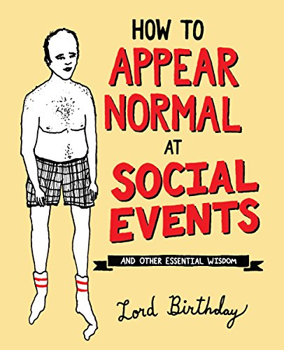 How to Appear Normal at Social Events: And Other Essential Wisdom cover