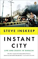 Instant City: Life and Death in Karachi by Steve Inskeep (2012-09-25)