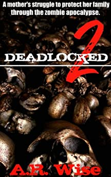 Deadlocked 2 (Deadlocked Series) by [Wise, A.R.]