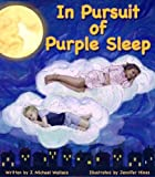 In Pursuit of Purple Sleep, J. Michael Wallace, 0983987645