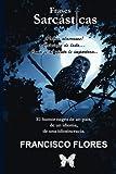 Frases Sarcásticas: Sarcásticas (Spanish Edition)