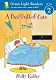 A Bed Full of Cats, Holly Keller, 0152048766