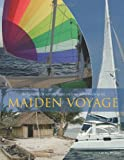 Maiden Voyage : In Search of Adventure and Moments of Bliss