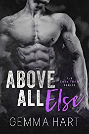 Above All Else: A Bad Boy Military Romance (Easy Team Book 2)