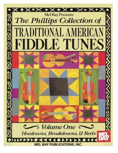 - Mel Bay The Phillips Collection of American Fiddle Tunes Vol 1