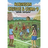 Robinson Crusoe & Cuma - 9: Büyük Kapışma