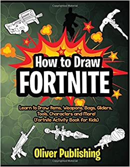 How To Draw Fortnite Learn To Draw Weapons Items Bags