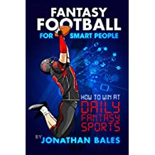 Fantasy Football for Smart People: How to Win at Daily Fantasy Sports