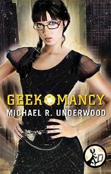 Geekomancy (Ree Reyes Series Book 1) by [Underwood, Michael R.]