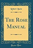 Amazon / Forgotten Books: The Rose Manual Classic Reprint (Robert Buist)