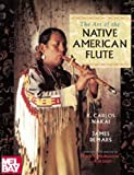 img - for The Art of the Native American Flute by R. Carlos Nakai (1997-01-21) book / textbook / text book