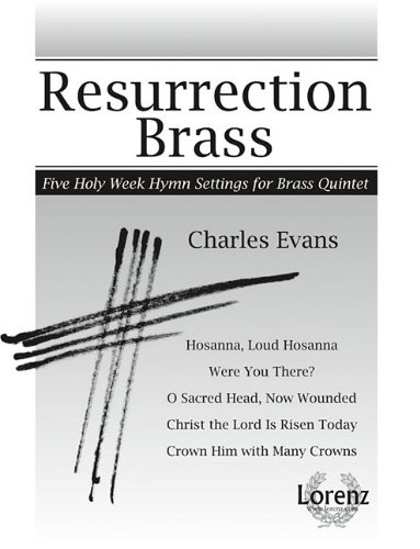 Quintets Conductor (Resurrection Brass: Five Holy Week Hymn Settings for Brass Quintet)