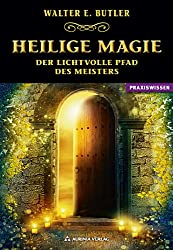 Heilige Magie - Der lichtvolle Pfad des Meisters