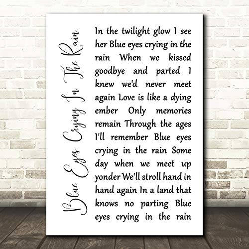Blue Eyes Crying in The Rain White Script Song Lyric Gift Present Poster Print