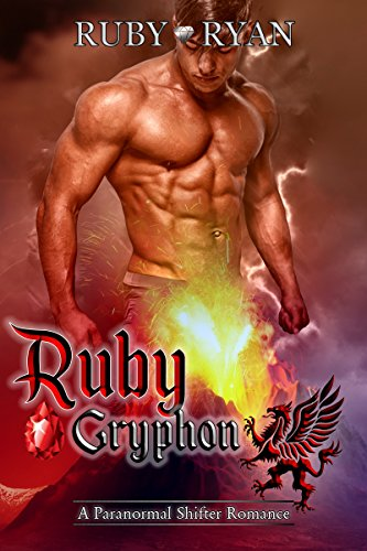 Ruby Gryphon: A Paranormal Shifter Romance (Gryphons vs Dragons Book (Ruby Series)
