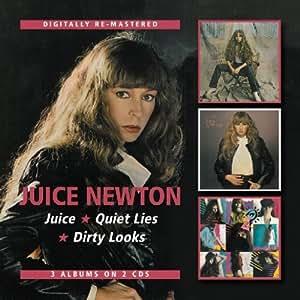 Juice Newton -  Juice/Quiet Lies/Dirty Looks