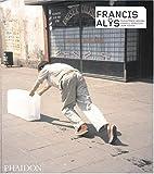 """""""Francis Alys (Contemporary Artists (Phaidon))"""" av Cuauhtemoc Medina"""