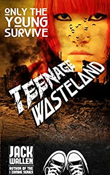 Teenage Wasteland (I Zombie) by [Wallen, Jack]