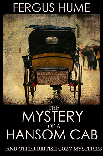 The Mystery of a Hansom Cab (And 7 Other Traditional British Mysteries): Boxed Set