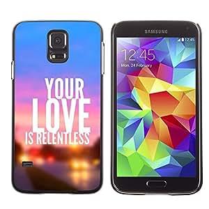 Paccase / Dura PC Caso Funda Carcasa de Protección para - BIBLE Your Love Is Relentless - Samsung Galaxy S5 SM-G900
