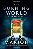 The Burning World: A Warm Bodies Novel (The Warm Bodies Series)