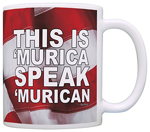 Patriotic Gifts This is 'Murica Speak 'Murican USA America Gift Coffee Mug Tea Cup American Flag