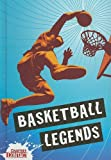Basketball Legends, Mark Woods and Clive Gifford, 0778737748