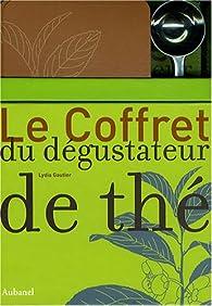 Le Coffret du dégustateur de thé par Lydia Gautier
