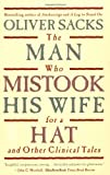 The Man Who Mistook His Wife For A Hat: And Other Clinical Tales, Oliver Sacks, 0684853949