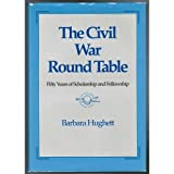 The Civil War Round Table, Barbara Hughett, 0963075403