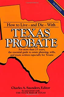 How to probate and settle an estate in texas 4th ed ready to use how to live and die with texas probate solutioingenieria Images