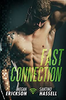 Fast Connection (Cyberlove Book 2) by [Erickson, Megan, Hassell, Santino]