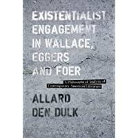 Existentialist Engagement in Wallace, Eggers