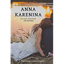 Anna Karenina by Leo Tolstoy - (with illustrated): Translated by Constance Garnett - illustrated , Original Version