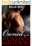 Owned by the Russian Mafia Boss: A Dark Mob Romance