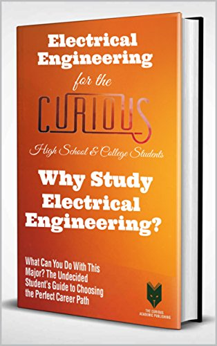 Electrical Engineering For The Curious High School College