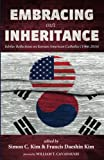 img - for Embracing Our Inheritance: Jubilee Reflections on Korean American Catholics (1966-2016) book / textbook / text book