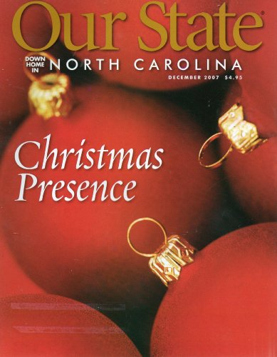 Our State: Down Home In NORTH CAROLINA, December 2007: Christmas Presence