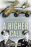 A Higher Call, Adam Makos and Larry Alexander, 0425252868
